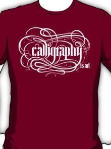 Calligraphy is Art T-Shirt