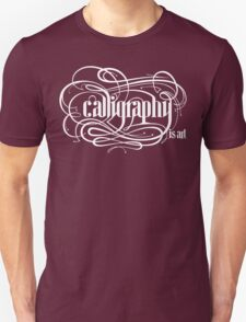 Calligraphy is Art Unisex T-Shirt