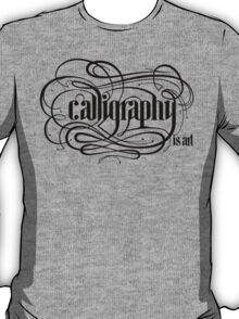 Calligraphy is Art (Light bg) T-Shirt