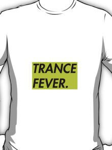 TRANCE FEVER (ELECTRO GREEN) T-Shirt