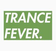 TRANCE FEVER (GREEN) by xtrolix