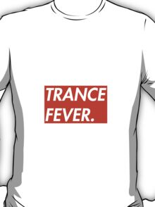 TRANCE FEVER (RED) T-Shirt