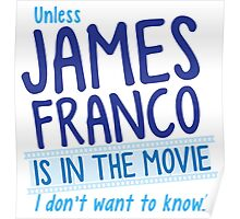 Unless JAMES FRANCO is in the movie I don't want to know! Poster