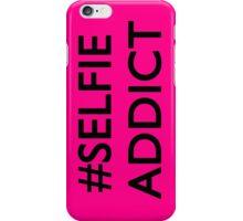 #Selfie Addicted iPhone Case/Skin