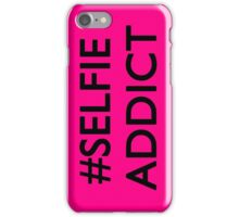 #Selfie Addicted iPhone Case/Skin
