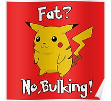 Fat? No, bulking! Poster
