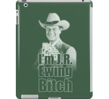 I'm JR Ewing B*tch iPad Case/Skin