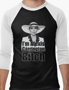 I'm Alexis Carrington B*tch Men's Baseball ¾ T-Shirt