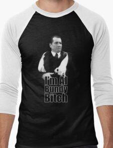 I'm Al Bundy B*tch Men's Baseball ¾ T-Shirt