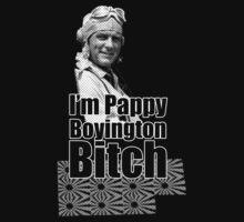 I'm Pappy Boyington B*tch by Saph