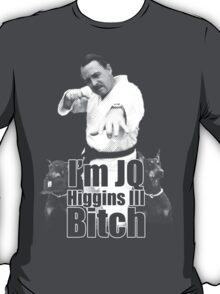 I'm JQ Higgins III B*tch T-Shirt