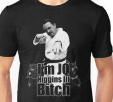 I'm JQ Higgins III B*tch Unisex T-Shirt