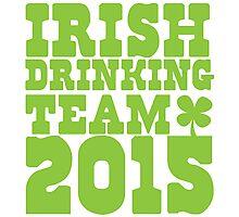 IRISH DRINKING TEAM 2015 Photographic Print