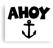 Ahoy Anchor Sailing Design Canvas Print