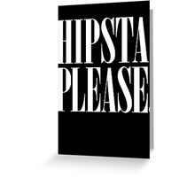 Hipsta Please Greeting Card