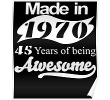 Made in 1970... 45 Years of being Awesome Poster
