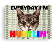 Everyday I'm hustlin' (cat version) Canvas Print