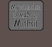 My other shirt is made of mithril. T-Shirt
