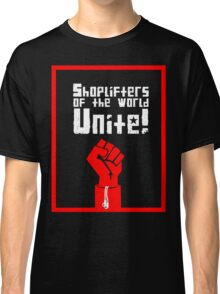 Shoplifters of the World, Unite! (2) Classic T-Shirt