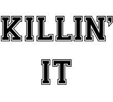 Killin' It by wreckingball