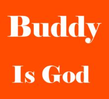 Buddy is God Kids Clothes