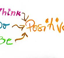 Think Positive, colorful hand writing on paper, positive thinking conceptual image by Stanciuc