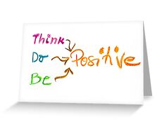 Think Positive, colorful hand writing on paper, positive thinking conceptual image Greeting Card