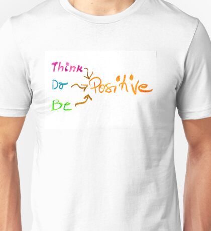 Think Positive, colorful hand writing on paper, positive thinking conceptual image Unisex T-Shirt