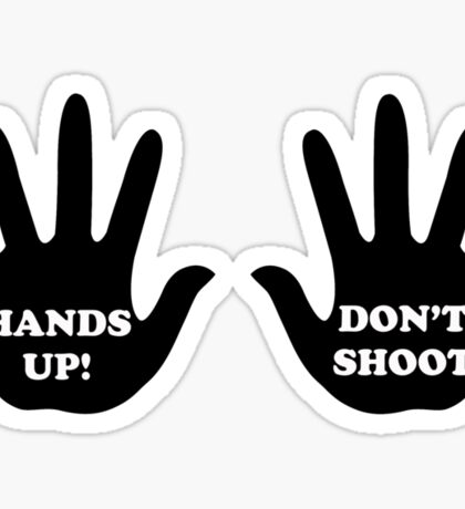 Hands Up Don't Shoot Civil Rights  Sticker