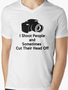 Photographers - I shoot people and sometimes cut their heads off Mens V-Neck T-Shirt