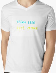 Think less, Feel more - colorful hand writing on paper, spiritual concept image Mens V-Neck T-Shirt