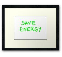 Save Energy  Framed Print