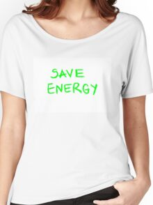 Save Energy  Women's Relaxed Fit T-Shirt