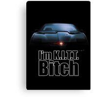 I'm K.I.T.T. B*tch Canvas Print