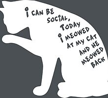 I Can Be Social by geekerymade