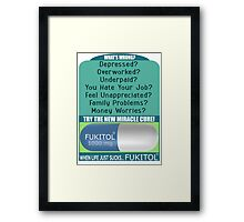 When Life Just Sucks - Fukitol - Funny Pharmaceutical T Shirt Framed Print