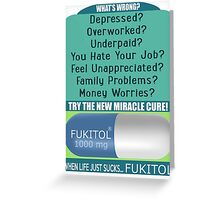 When Life Just Sucks - Fukitol - Funny Pharmaceutical T Shirt Greeting Card