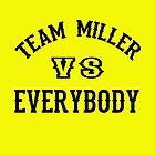 Team Miller by Darryl Pickett
