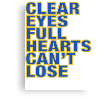 Clear Eyes. Full Hearts. Can't Lose. Canvas Print