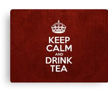 Keep Calm and Drink Tea - Glossy Red Leather Canvas Print