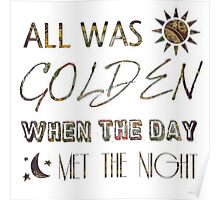 All Was Golden When the Day Met the Night Poster