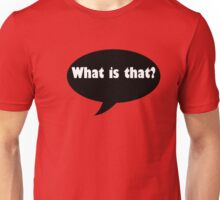 Comments in the street  Unisex T-Shirt