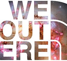 We Out Here (galaxy) by Saack City LLC
