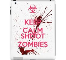 Keep Calm and Shoot Zombies iPad Case/Skin