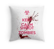 Keep Calm and Shoot Zombies Throw Pillow
