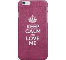 Keep Calm and Love Me - Glossy Pink Leather iPhone Case/Skin