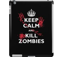 Keep Calm and Kill Zombies iPad Case/Skin