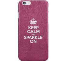 Keep Calm and Sparkle On - Glossy Pink Leather iPhone Case/Skin