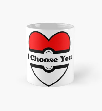 I Choose You Mug