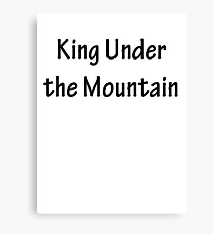 King Under the Mountain Canvas Print